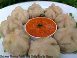 Chicken Momos with Hot Chilly Garlic Sauce