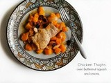 Give Thanks 1 + Chicken Thighs over Butternut Squash