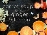 Introducing Farmer's Market Fridays... (Carrot Soup with Ginger & Lemon)