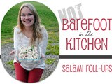 Not Barefoot in the Kitchen -- Salami Roll-Ups