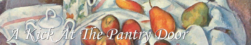 Very Good Recipes - A Kick At The Pantry Door