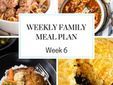 Weekly Family Meal Plan Week 6