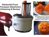 Unboxing and Review of the KitchenAid Food Processor Attachments
