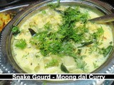 Snake Gourd - Moong Dal Curry