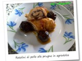 Rotolini di pollo alle prugne in agrodolce / Sweet and sour chicken rolls with plums