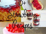 10+ Strawberry Recipes