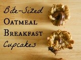 Bite-Sized Oatmeal Breakfast Cupcakes