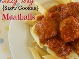 Lazy Day {Slow Cooker} Meatballs