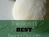 The World's best Bread Dough