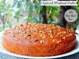 Spiced Walnut Cake (With Whole Wheat Flour and Butter Free)