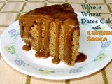 Whole Wheat Dates Cake with Caramel Sauce