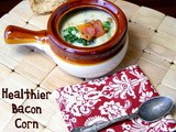 Healthier Bacon Corn Chowder
