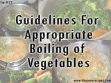 Tip #27: Guidelines for Appropriate Boiling of Vegetables