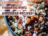 10 Last Minute Thanksgiving Appetizer Recipes