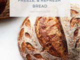 How to Store, Freeze, and Refresh Bread