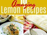 10 Amazing Lemon Recipes