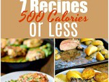 7 Recipes under 500 Calories