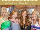 Lunch with the Girls - a Quick and Easy Taco Bar