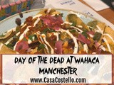 Day of the Dead Menu – Wahaca Manchester Review