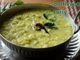 Bottlegourd curry/Sorakkai kootu (Lauki and moong dal curry) – How to make sorakkai kootu recipe