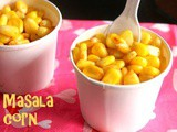 Masala corn – sweet corn recipe – spicy masala corn recipe