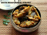 South Indian brinjal stir-fry recipe – How to make brinjal stir-fry recipe – side dish for rice/rotis
