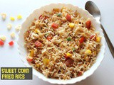 Sweet corn fried rice recipe – How to make corn fried rice recipe – rice recipes