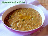 Vegetable oats khichdi recipe – healthy breakfast recipes – oats recipes