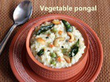 Vegetable pongal recipe – How to make vegetable pongal recipe – pongal recipes