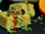 Orange and Sooji – Dhokla