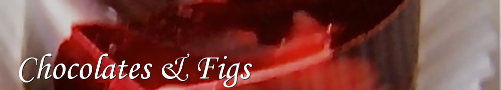 Very Good Recipes - Chocolates & Figs