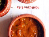 Kara kuzhambu recipe | How to make easy kara kuzhambu without grinding