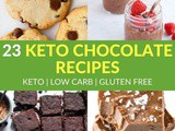 23 Easy Keto Chocolate Recipes For Chocolate Lovers