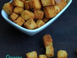 Homemade Oregano Spiced Croutons