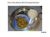 Atta (wheat flour) Whole Sweet Corn Kuzipaniyaram