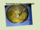 Roasted Gram Banana Delight