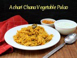 Achari Chana Vegetable Pulao