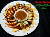 Apple Nachos with Caramel Chocolate Sauce