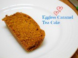 Eggless Caramel Tea Cake