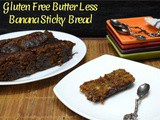 Gluten Free Vegan Butter less Sticky Banana Bread