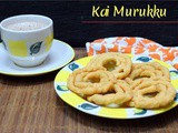 Kai Murukku ~ South Indian Deepavali Snacks