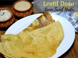 Lentil Dosa | Mixed Dal Dosai from Tamil Nadu