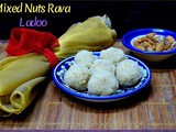 Mixed Nuts Rava Ladoo ~ Easy Diwali Sweets