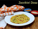 Zucchini Dosa | How to make Zucchini ka Cheela
