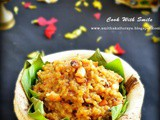 Broken wheat sweet pongal / cracked wheat sakkarai pongal/ sweet dalia pongal