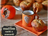 Muffins cachi e anacardi – Persimmon and cashew nut muffins