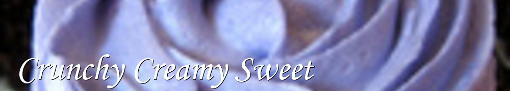 Very Good Recipes - Crunchy Creamy Sweet