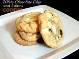 White Chocolate Chip and Raisins Cookies
