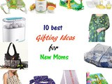 Gifting Ideas For New Moms