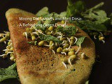 Moong Dal Sprouts and Mint Dosa- a Refreshing Green Dosa